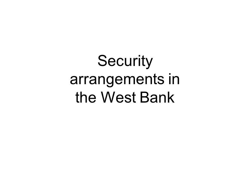 Security arrangements in the West Bank