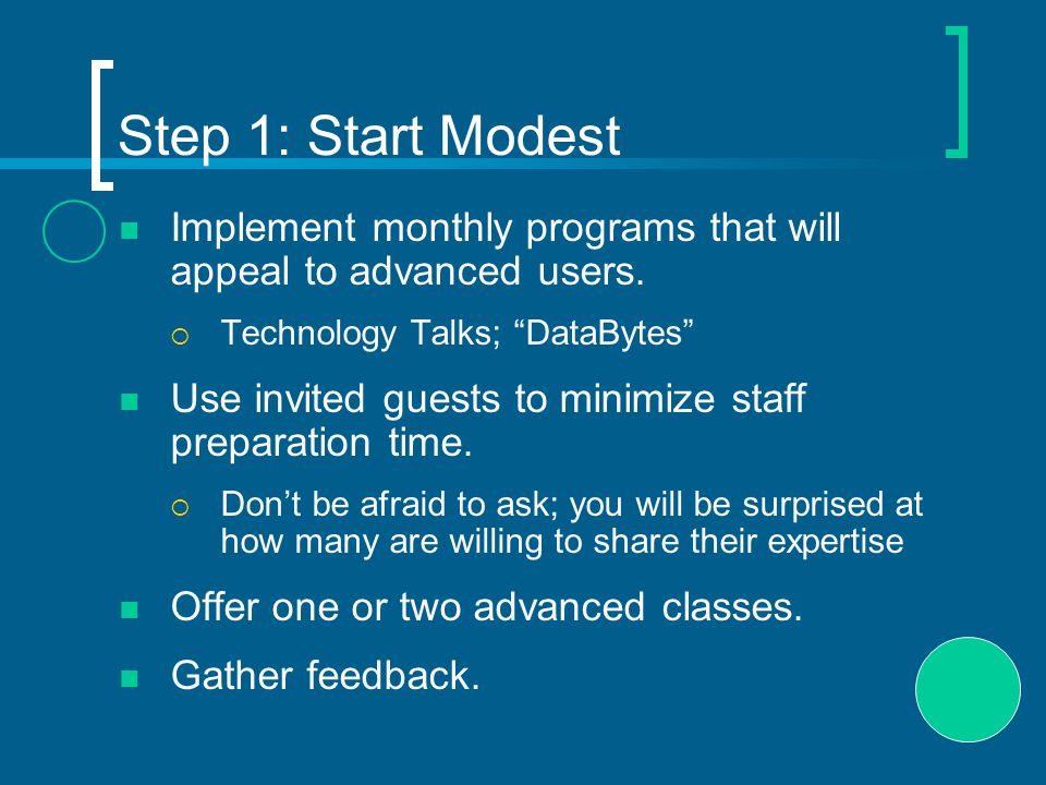 Step 1: Start Modest Implement monthly programs that will appeal to advanced users.