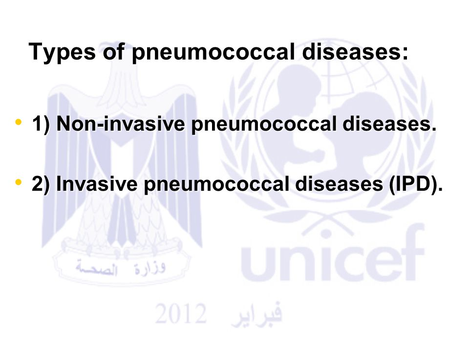 Types: 1) Non-invasive pneumococcal diseases.1) Non-invasive pneumococcal diseases.