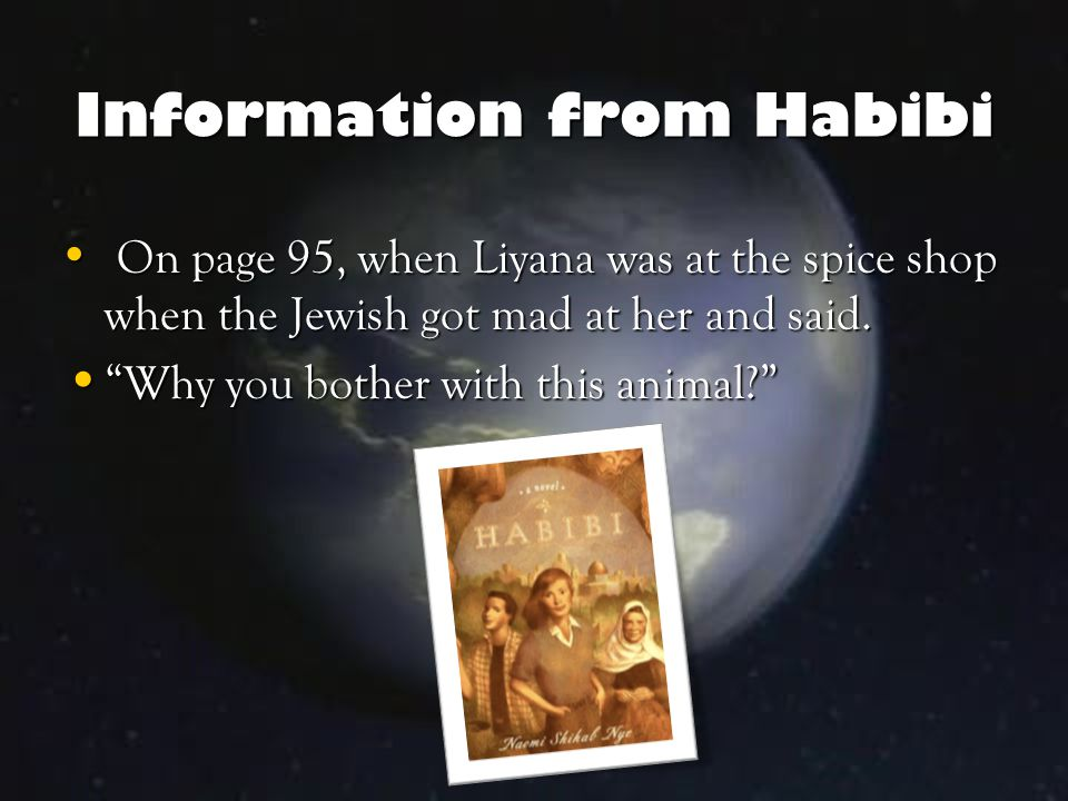 Information from Habibi On page 95, when Liyana was at the spice shop when the Jewish got mad at her and said.
