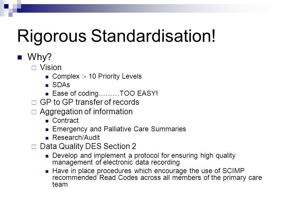Rigorous Standardisation. Why.