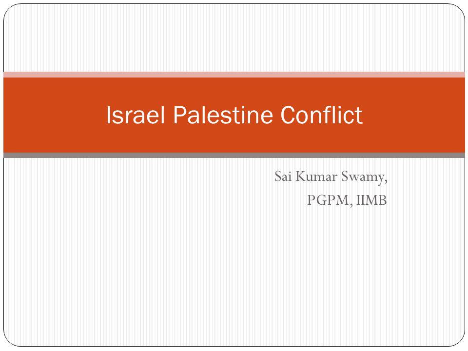 Sai Kumar Swamy, PGPM, IIMB Israel Palestine Conflict