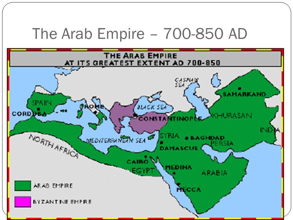 The Arab Empire – 700-850 AD