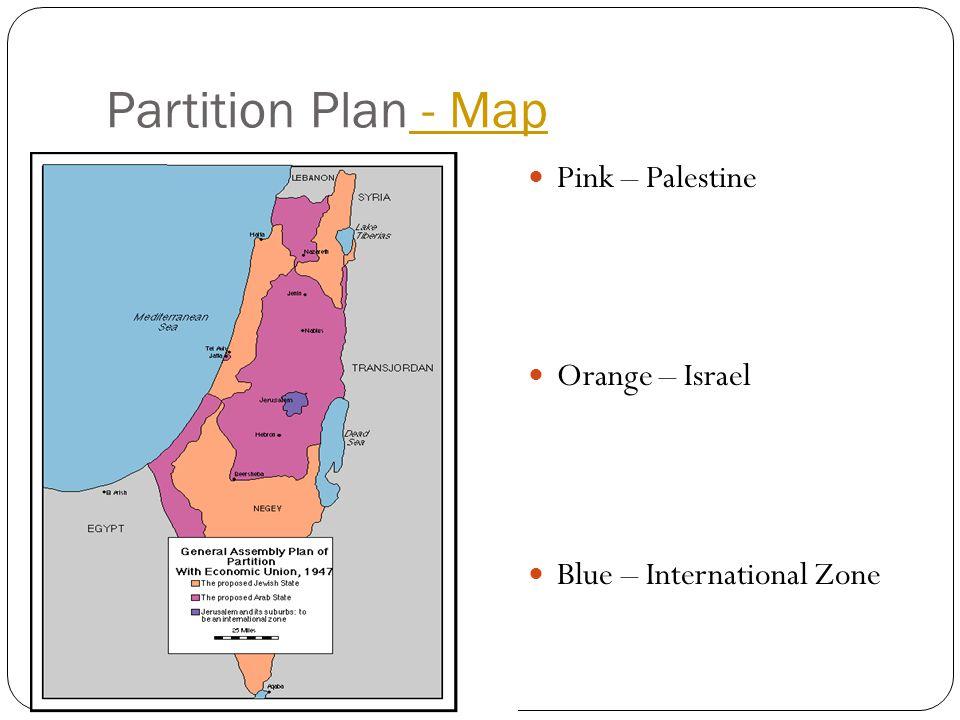 Partition Plan - Map - Map Pink – Palestine Orange – Israel Blue – International Zone
