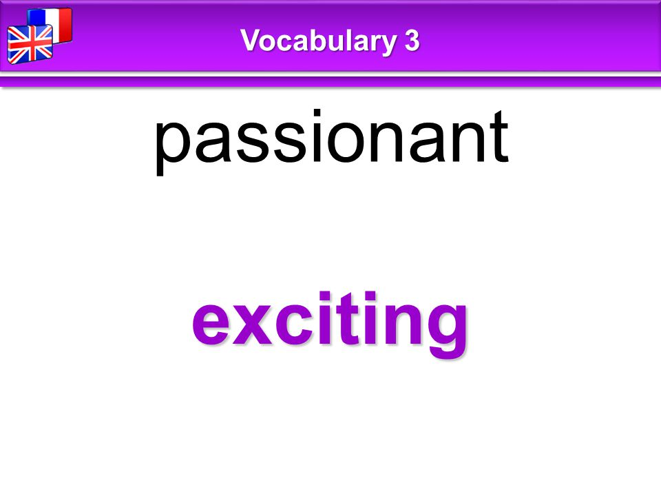 exciting passionant Vocabulary 3