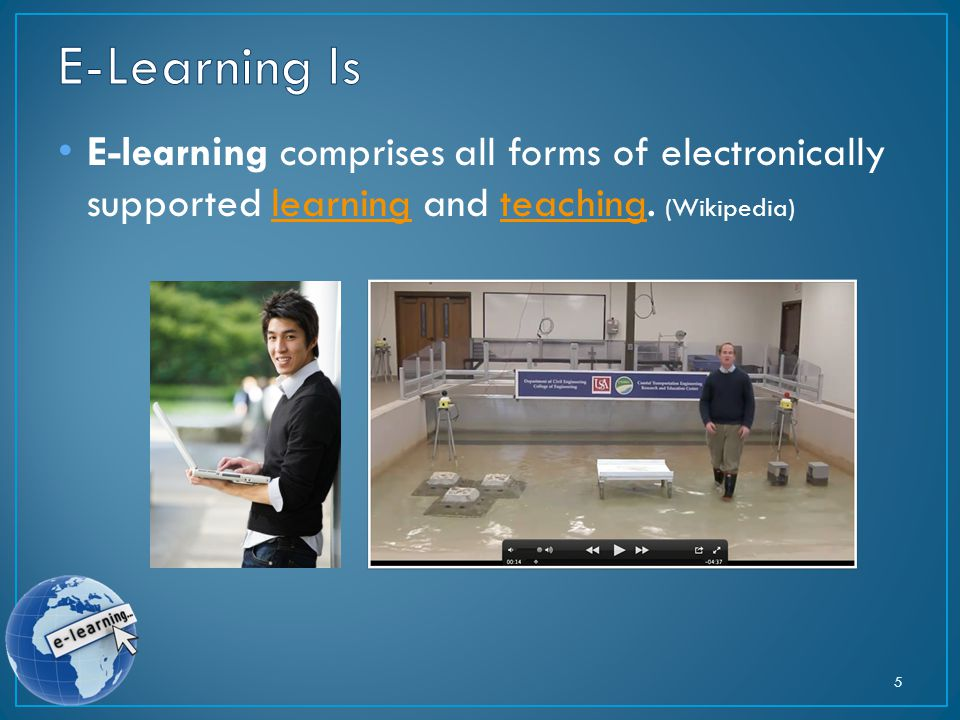 E-learning comprises all forms of electronically supported learning and teaching.