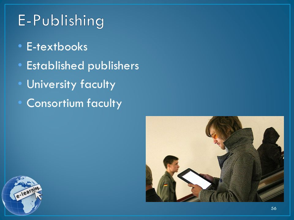 E-textbooks Established publishers University faculty Consortium faculty 56