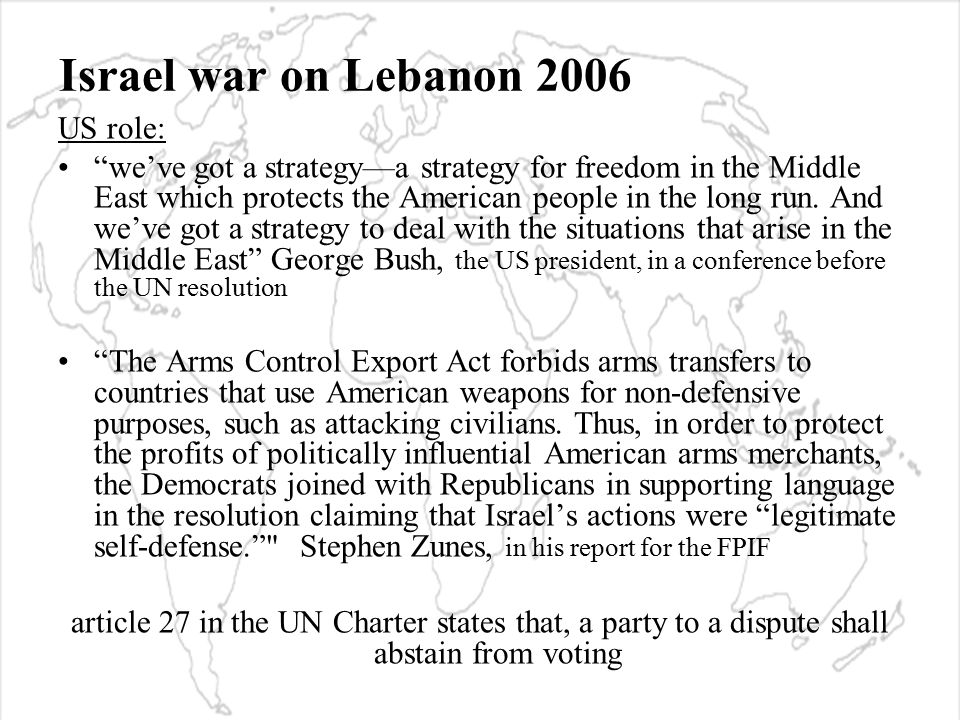 Israel war on Lebanon 2006 US role: we've got a strategy—a strategy for freedom in the Middle East which protects the American people in the long run.