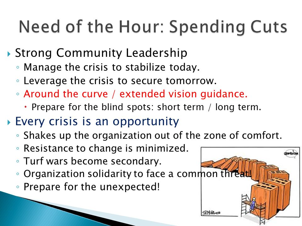  Strong Community Leadership ◦ Manage the crisis to stabilize today.