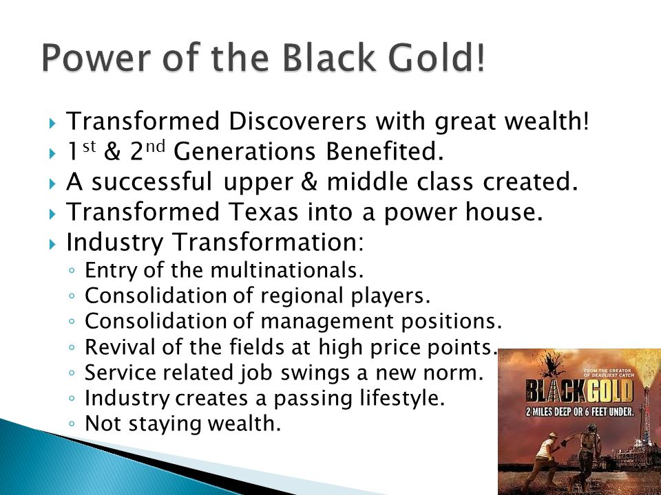  Transformed Discoverers with great wealth.  1 st & 2 nd Generations Benefited.