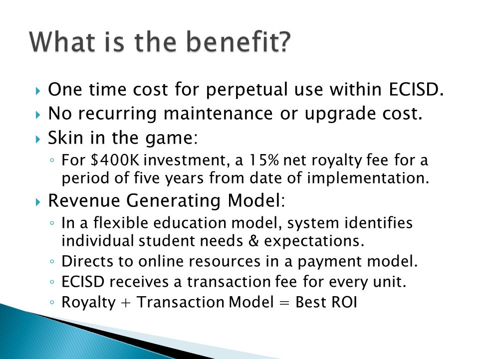  One time cost for perpetual use within ECISD.  No recurring maintenance or upgrade cost.
