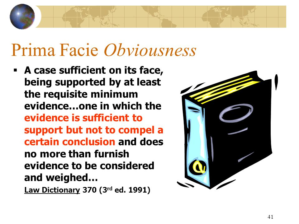 40 OBJECTIVE A Prima Facie Case of Obviousness (MPEP 2141 - 2145)