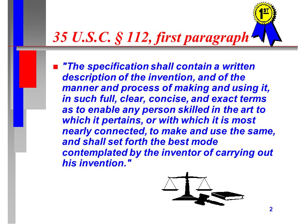 13 State of the Art n If the statement of utility contains within it a connotation of how to use, and/or the art recognizes that standard modes of administration are contemplated, 35 U.S.C.