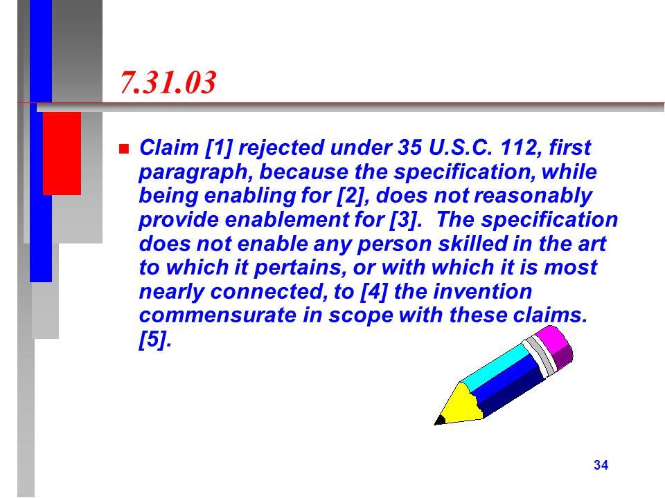 34 7.31.03 n Claim [1] rejected under 35 U.S.C.
