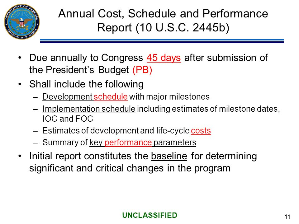 11 UNCLASSIFIED Annual Cost, Schedule and Performance Report (10 U.S.C.