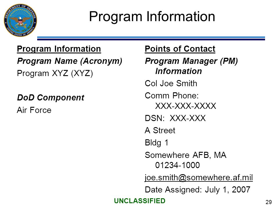 30 UNCLASSIFIED Program Description Enter the official program description from the Acquisition Program Baseline (APB) as recorded in CARS and displayed in DAES or DAMIR.