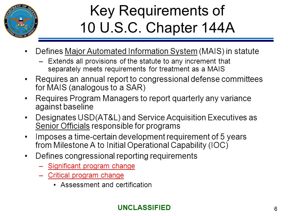 6 UNCLASSIFIED Key Requirements of 10 U.S.C.