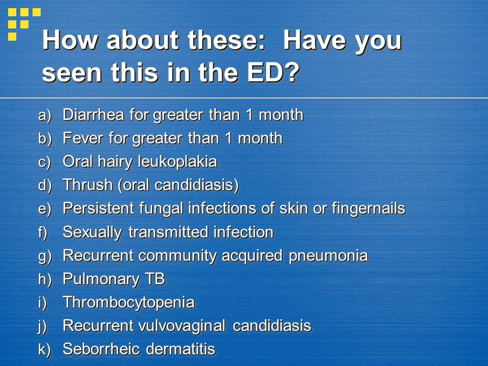 How about these: Have you seen this in the ED.