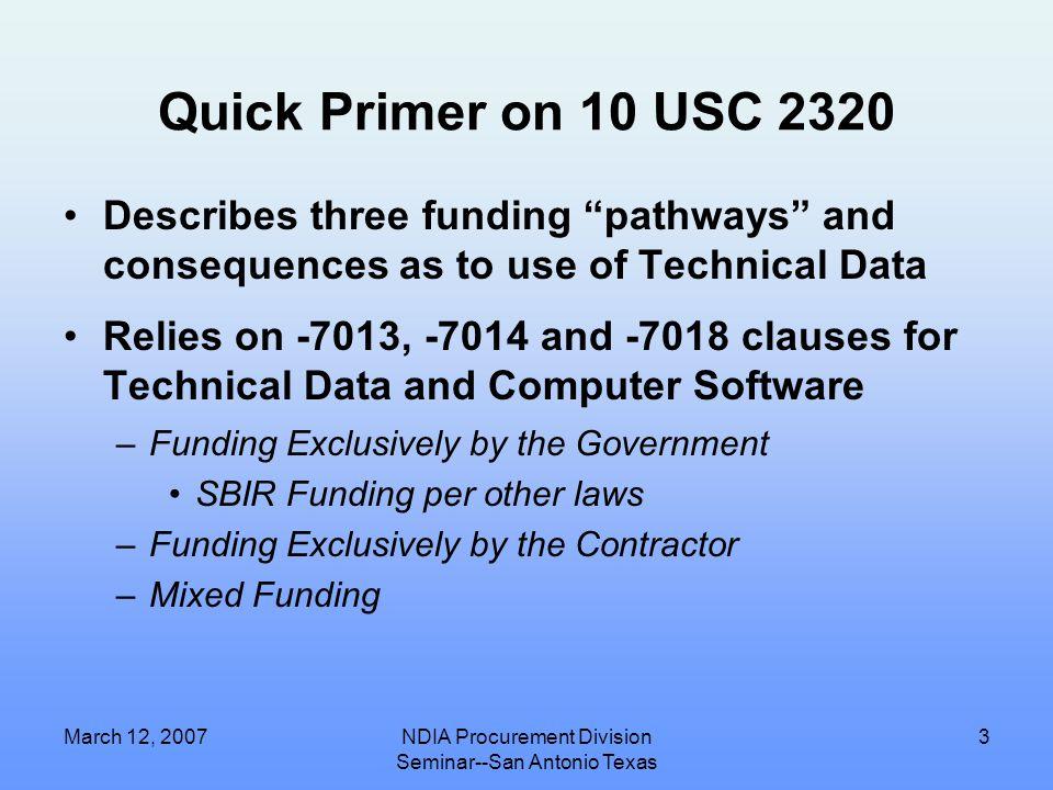 March 12, 2007NDIA Procurement Division Seminar--San Antonio Texas 2 Organization for Today's Presentation 1.Quick Primer on 10 USC 2320 2.Quick Prime