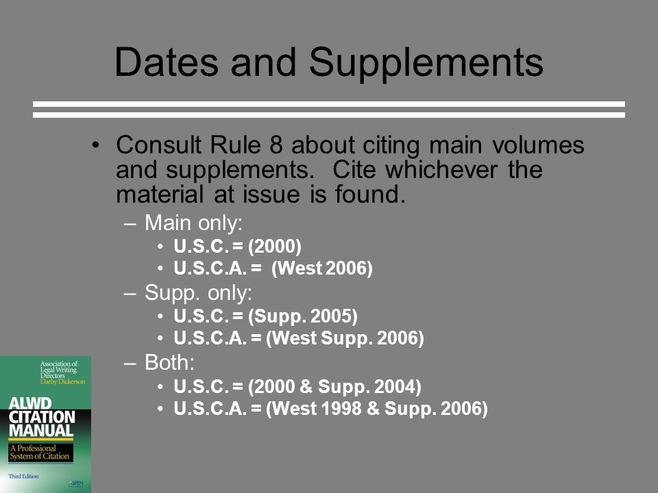 Dates and Supplements Consult Rule 8 about citing main volumes and supplements.