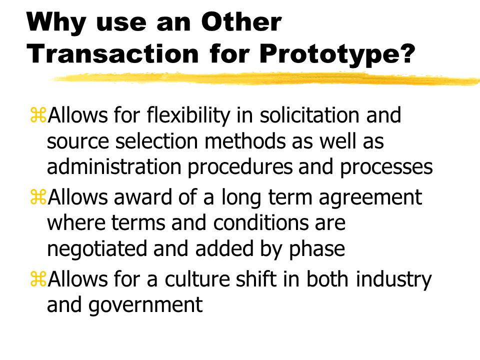 Why use an Other Transaction for Prototype.
