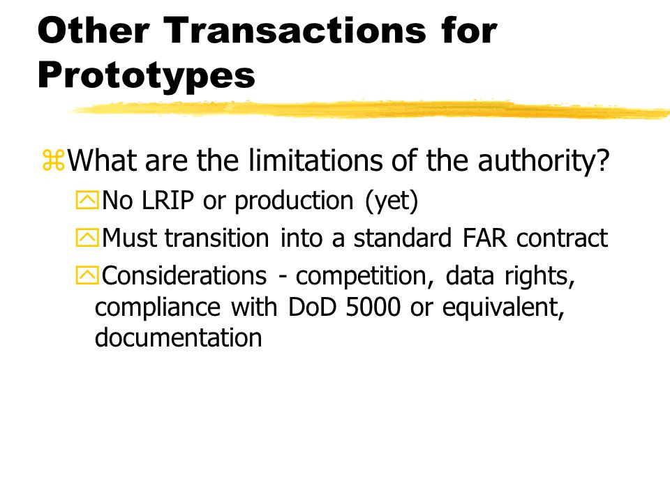 Other Transactions for Prototypes zWhat are the limitations of the authority.