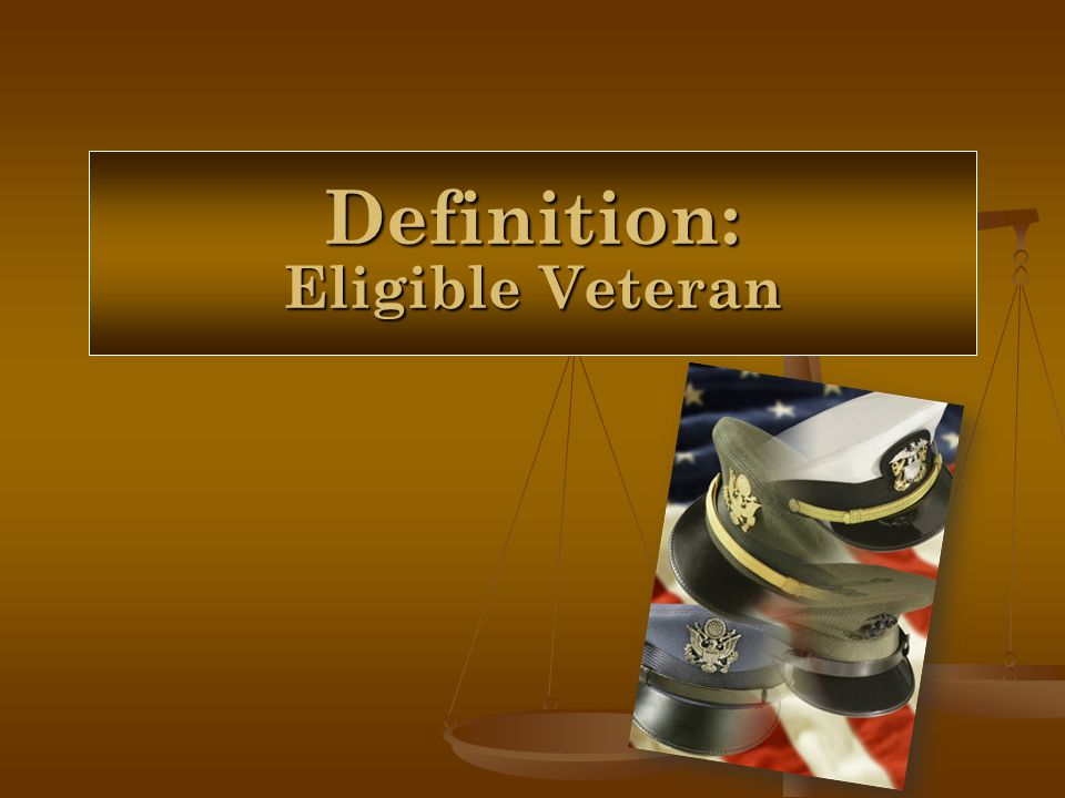 Definition: Eligible Veteran