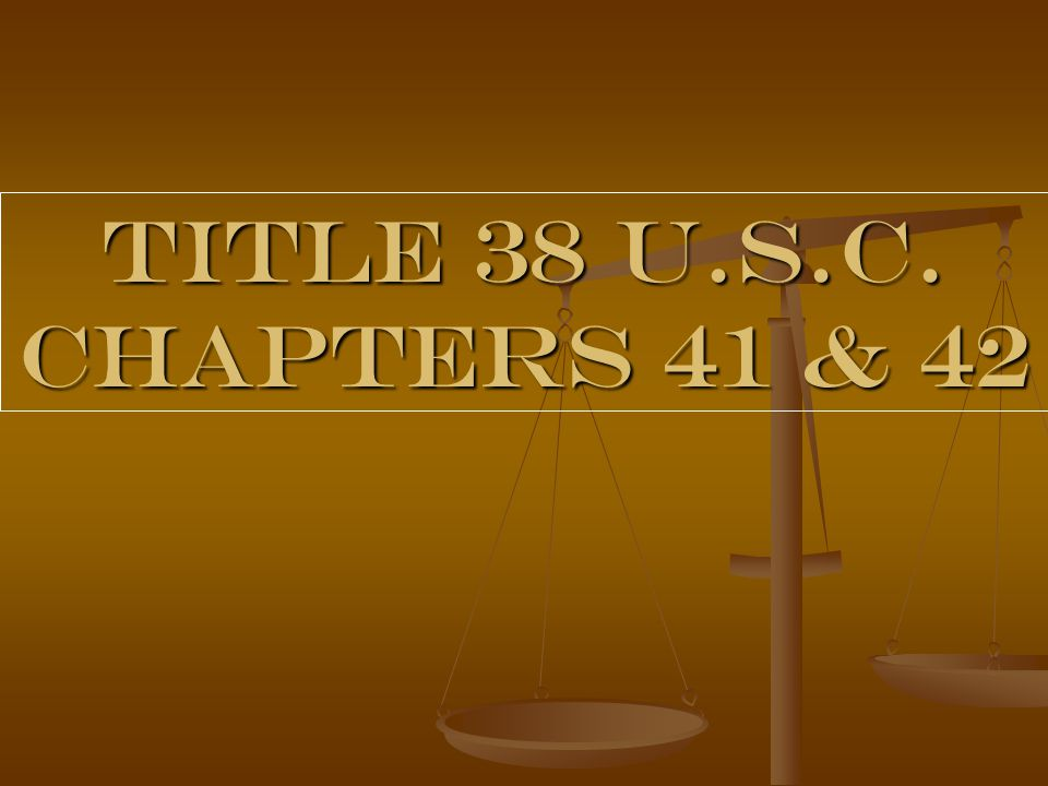 Title 38 U.S.C. Chapters 41 & 42