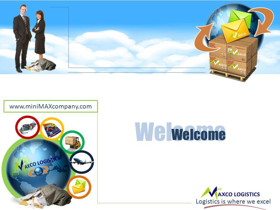 CO LOGISTICS. Logistics is where we excel Welcome www.miniMAXcompany.com