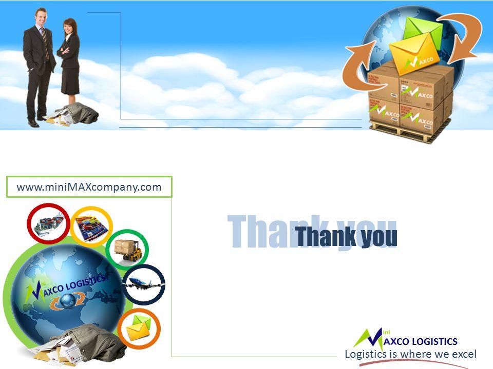 CO LOGISTICS. Logistics is where we excel Thank you www.miniMAXcompany.com