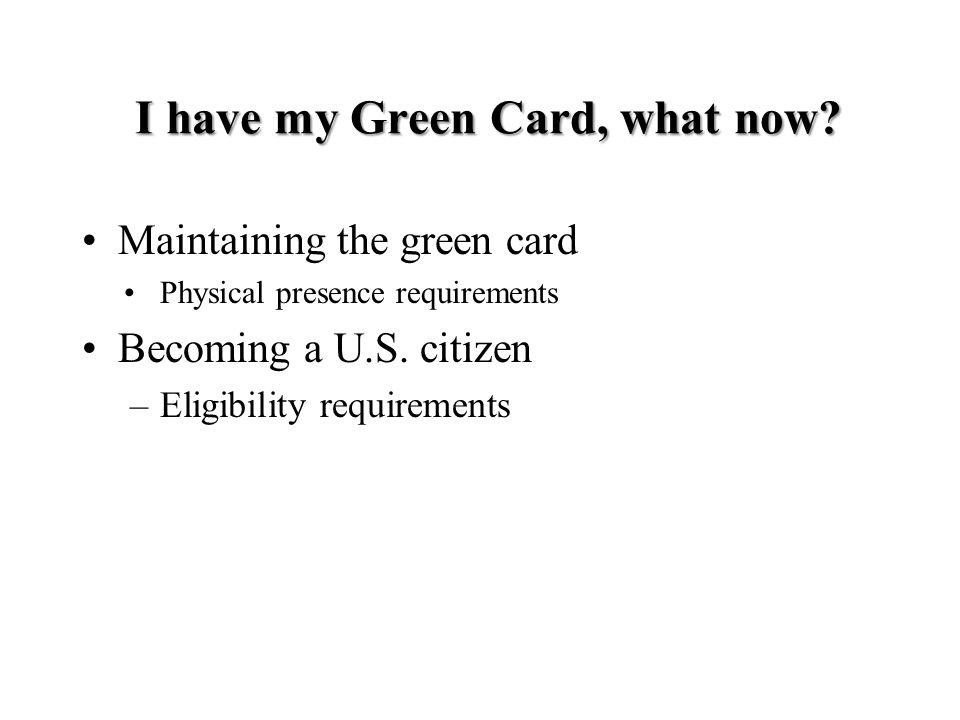 I have my Green Card, what now.