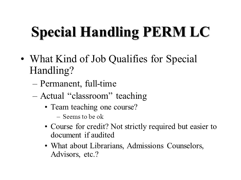 Special Handling PERM LC What Kind of Job Qualifies for Special Handling.