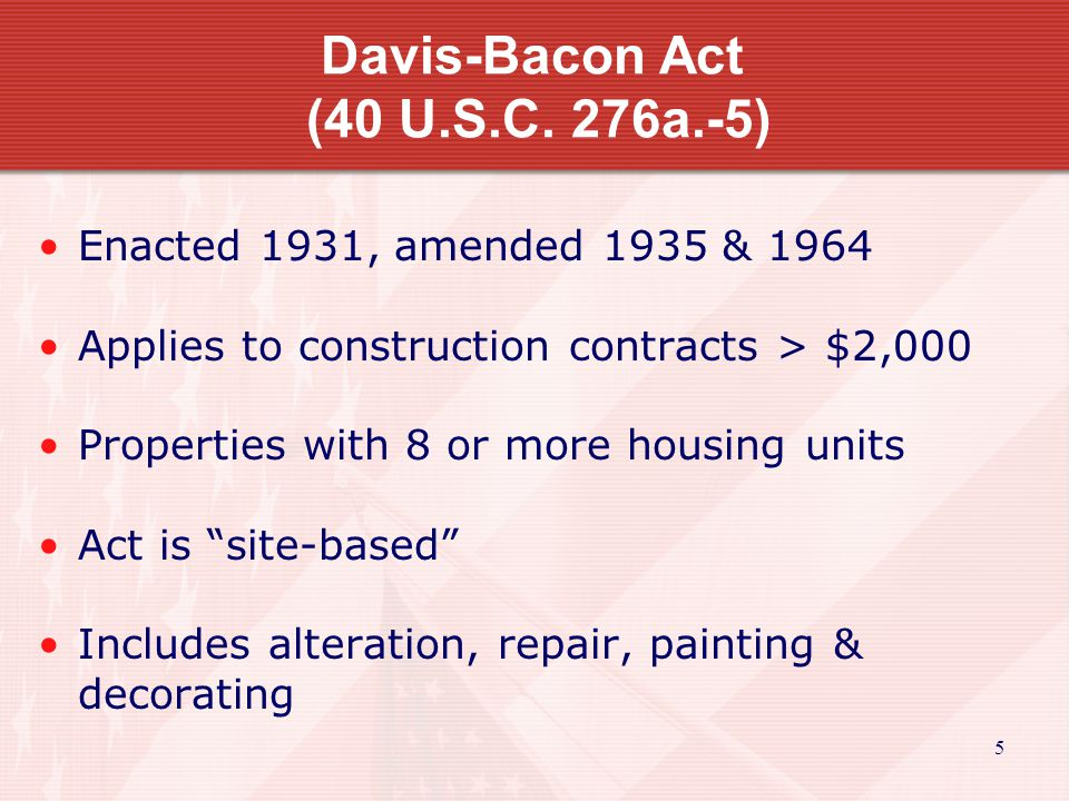 16 Davis-Bacon Wage Determinations Must be included in bid documents and contract Stipulates the wage requirements for construction trades Flows down to all subcontracts Records must be kept with project records