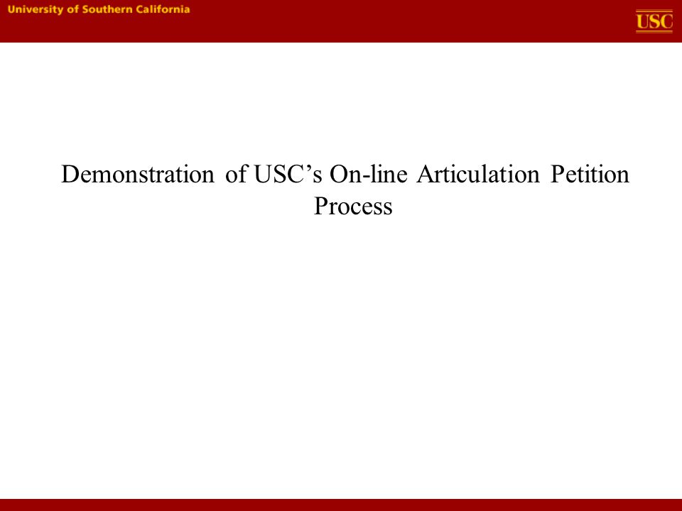 Demonstration of USC's On-line Articulation Petition Process