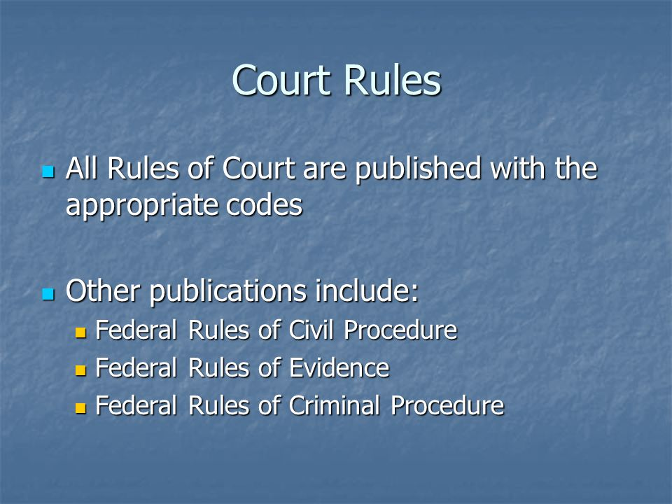 Court Rules All Rules of Court are published with the appropriate codes All Rules of Court are published with the appropriate codes Other publications