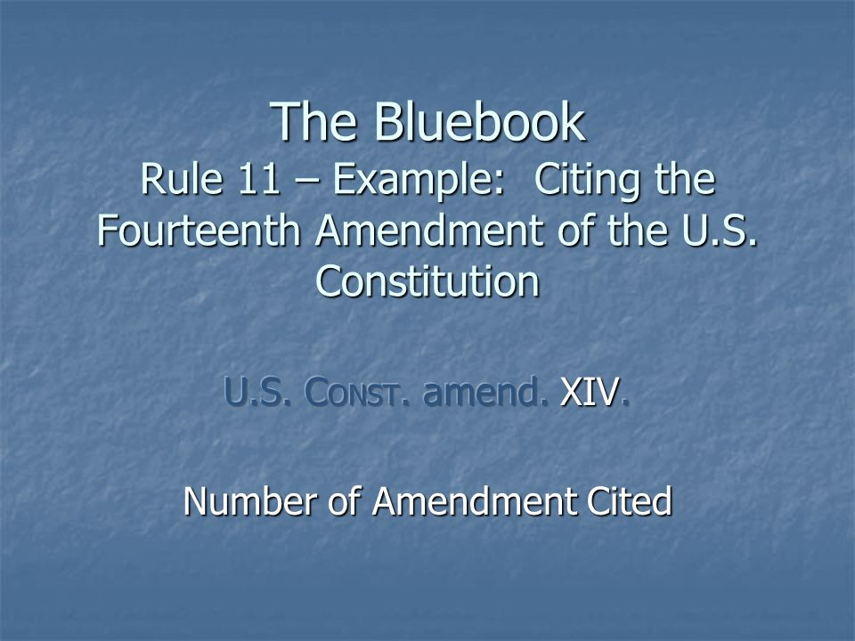 Citing a Constitutional Amendment Spell out the number Spell out the number 14 th – Wrong 14 th – Wrong Fourteenth - Correct Fourteenth - Correct Capitalize the number and word amendment Capitalize the number and word amendment fourteenth amendment – Wrong fourteenth amendment – Wrong Fourteenth Amendment - Correct Fourteenth Amendment - Correct