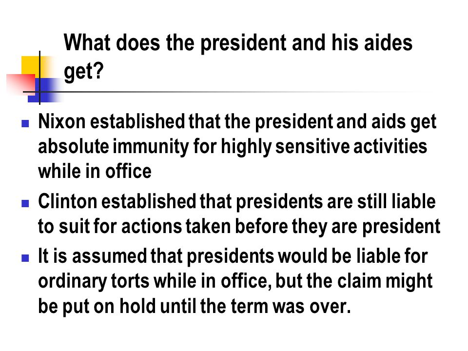 What does the president and his aides get.