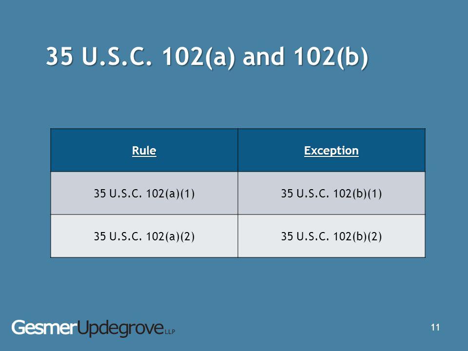 35 U.S.C.102(a) and 102(b) 11 RuleException 35 U.S.C.