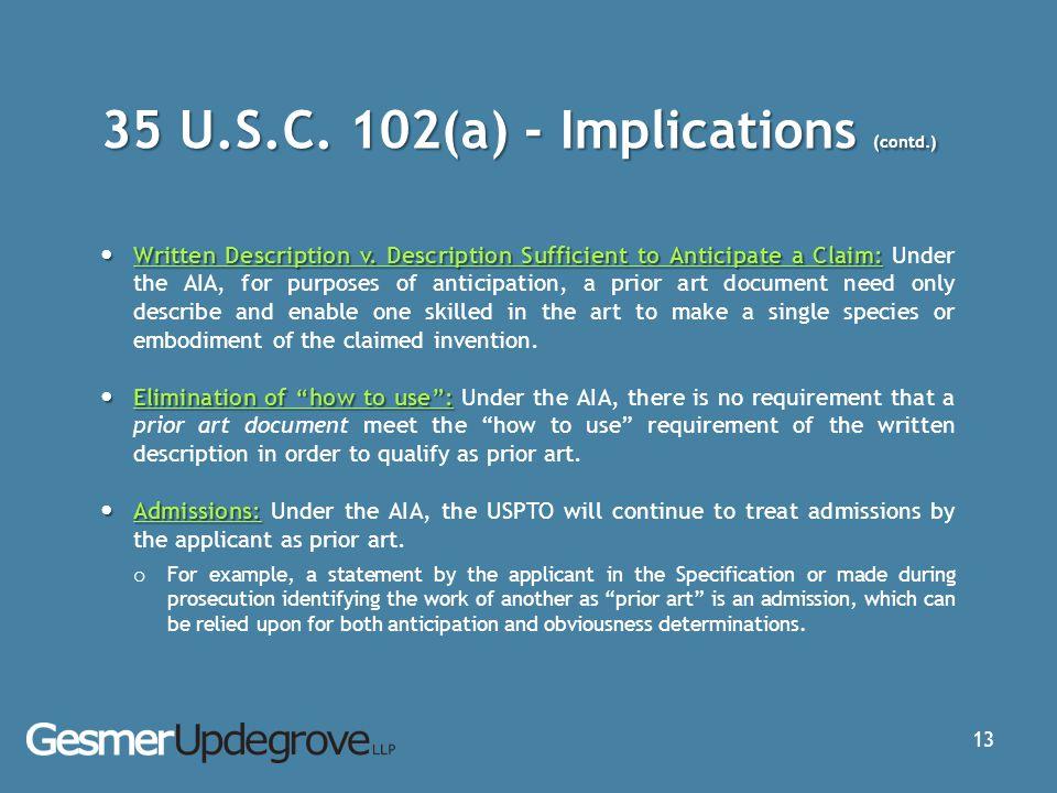 35 U.S.C.102(a) - Implications (contd.) Written Description v.