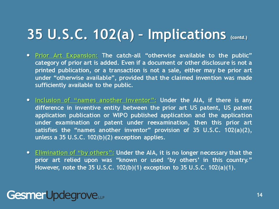 "35 U.S.C. 102(a) – Implications (contd.) Prior Art Expansion: Prior Art Expansion: The catch-all ""otherwise available to the public"" category of prior"