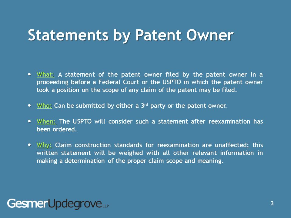 Statements by Patent Owner What: What: A statement of the patent owner filed by the patent owner in a proceeding before a Federal Court or the USPTO i