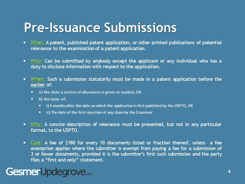Pre-Issuance Submissions What: What: A patent, published patent application, or other printed publications of potential relevance to the examination o