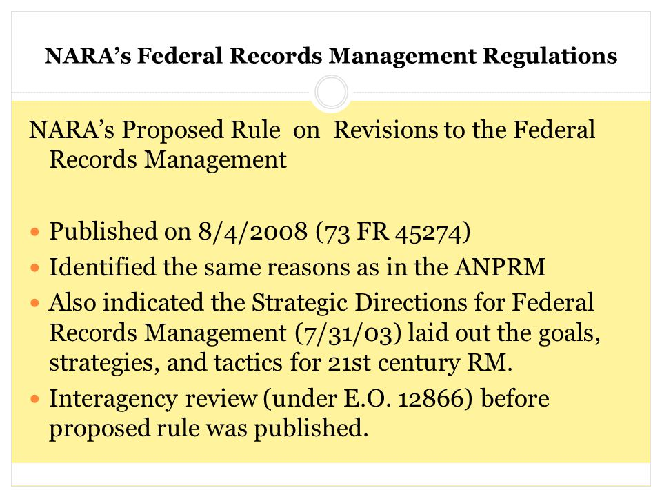 NARA's Federal Records Management Regulations NARA's Proposed Rule on Revisions to the Federal Records Management Published on 8/4/2008 (73 FR 45274)