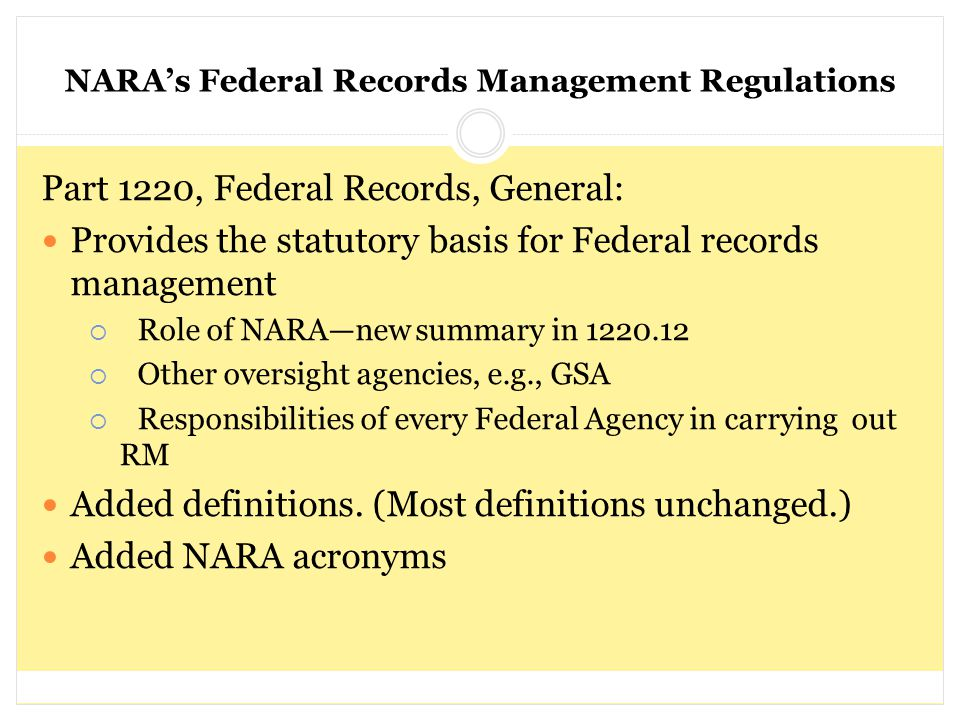 NARA's Federal Records Management Regulations Part 1220, Federal Records, General: Provides the statutory basis for Federal records management  Role