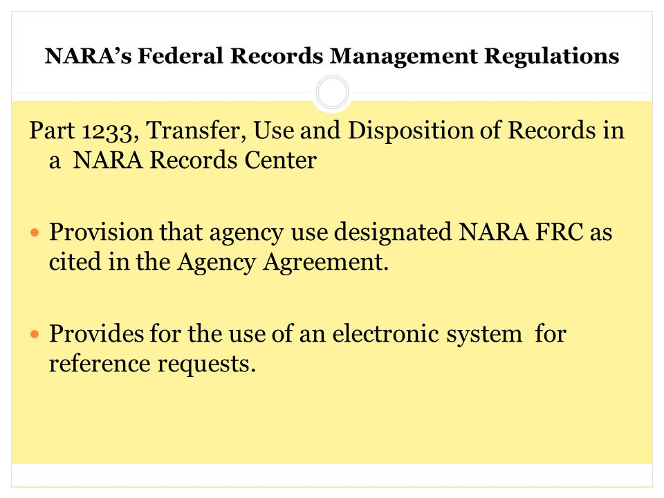 NARA's Federal Records Management Regulations Part 1233, Transfer, Use and Disposition of Records in a NARA Records Center Provision that agency use d