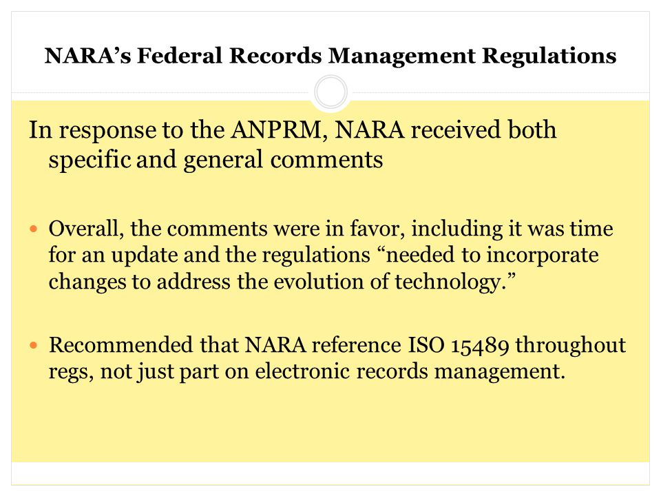 NARA's Federal Records Management Regulations In response to the ANPRM, NARA received both specific and general comments Overall, the comments were in