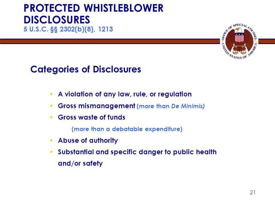 20 ELEMENTS OF PROOF: REPRISAL FOR WHISTLEBLOWING 5 U.S.C. §§ 1214(b)(4)(A)-(B), 1221(e) Must Show — Protected Disclosure of information under 5 U.S.C