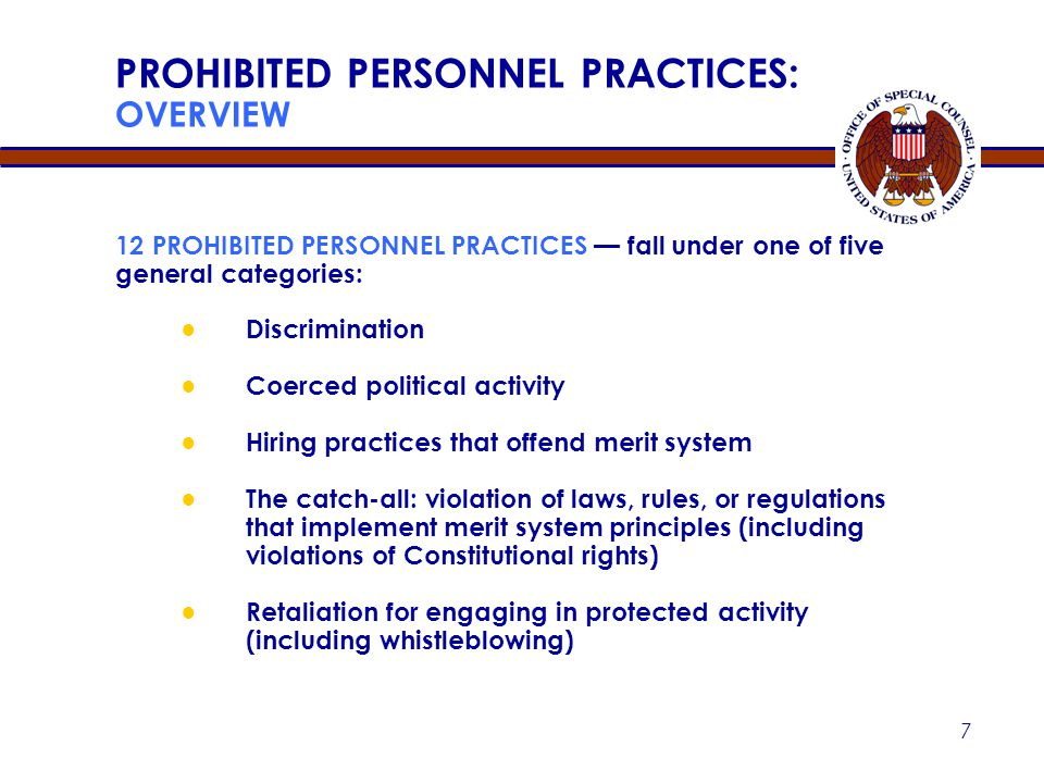 6 KEY CONCEPTS ● MERIT SYSTEM PRINCIPLES The framework and foundation for making all personnel decisions in the civil service ● PROHIBITED PERSONNEL P