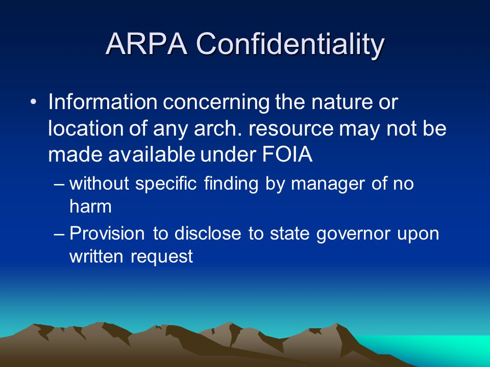 ARPA Confidentiality Information concerning the nature or location of any arch.