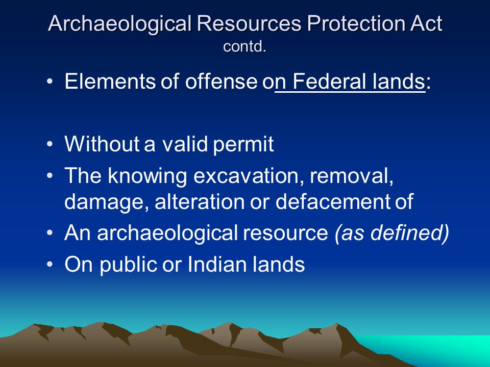 Archaeological Resources Protection Act contd.